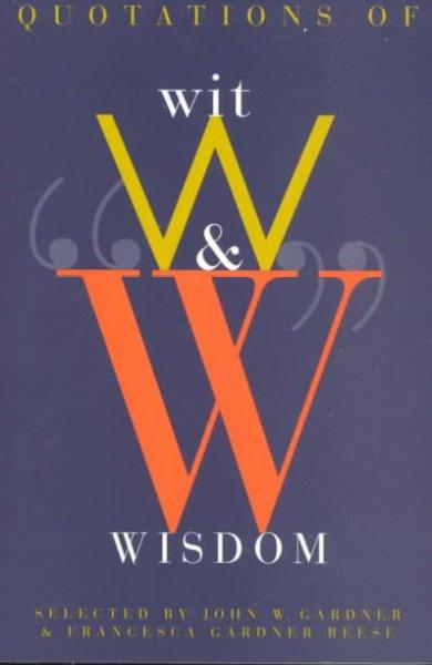 Quotations of Wit and Wisdom: Know or Listen to Those Who Know (Paperback)