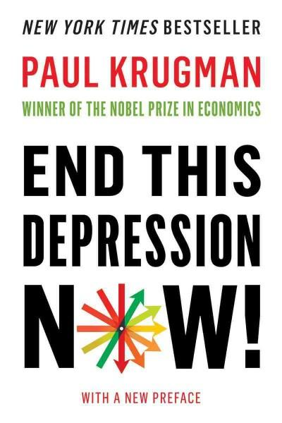 End This Depression Now! (Paperback)