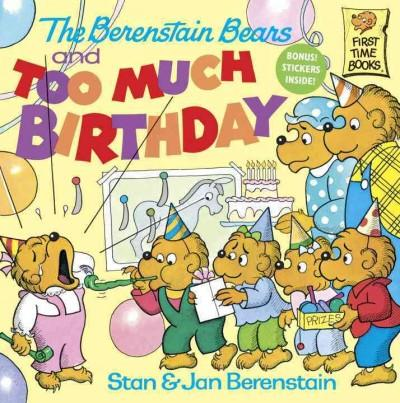 The Berenstain Bears and Too Much Birthday (Paperback)