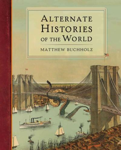 Alternate Histories of the World (Hardcover)