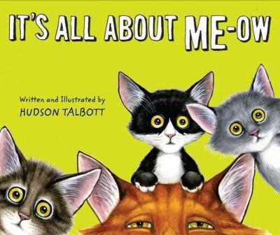 It's All About Me-ow (Hardcover)