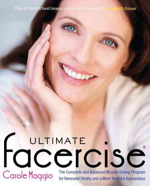 Ultimate Facercise: The Complete and Balanced Muscle-Toning Program for Renewed Vitality and a More Youthful Appe... (Paperback)