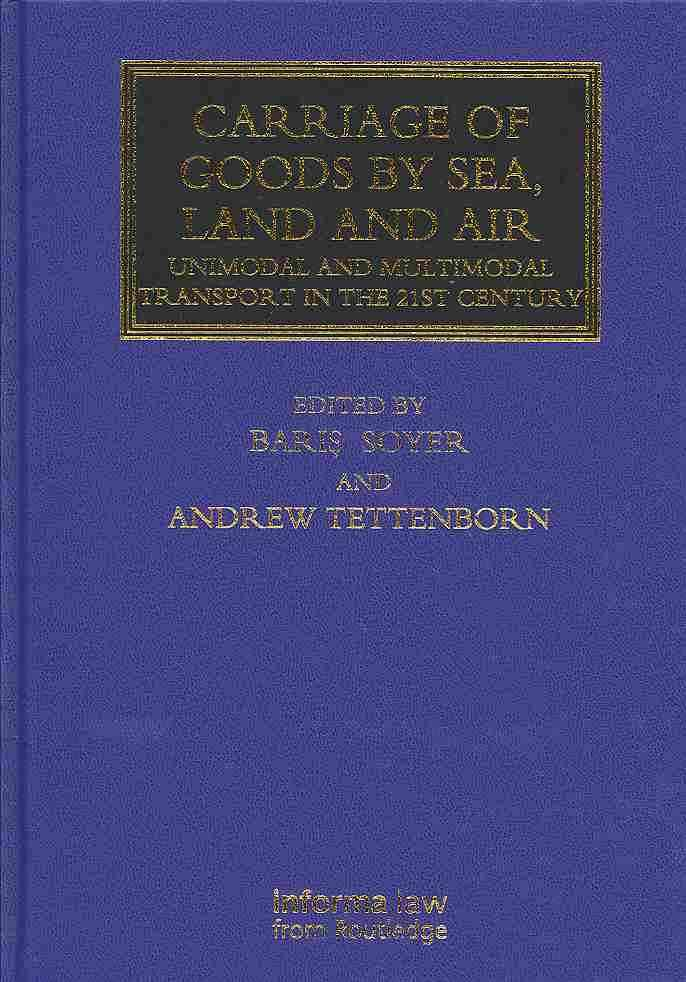 Carriage of Goods by Sea, Land and Air: Uni-modal and Multi-modal Transport in the 21st Century (Hardcover)