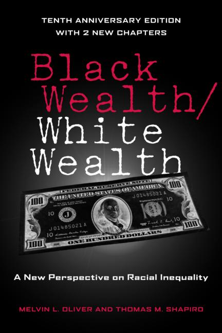 Black Wealth/White Wealth: A New Perspective on Racial Inequality (Paperback)