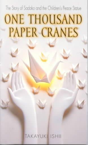 One Thousand Paper Cranes: The Story of Sadako and the Children's Peace Statue (Paperback)