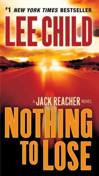 Nothing to Lose: A Reacher Novel (Paperback)