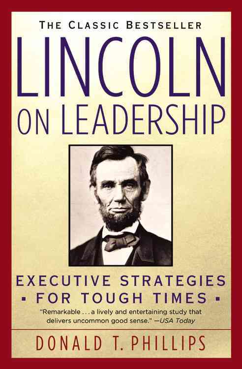 Lincoln on Leadership: Executive Strategies for Tough Times (Paperback)