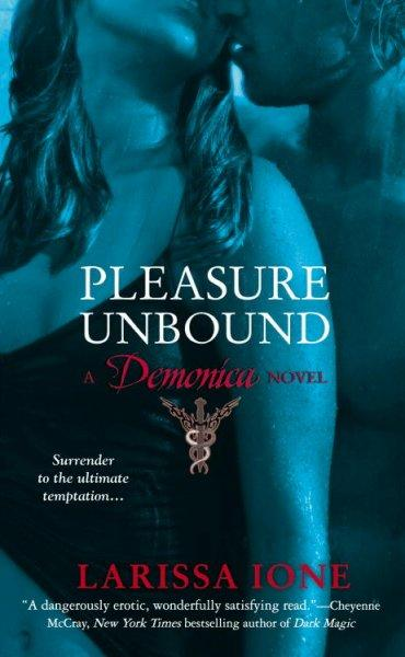Pleasure Unbound: A Demonica Novel (Paperback)