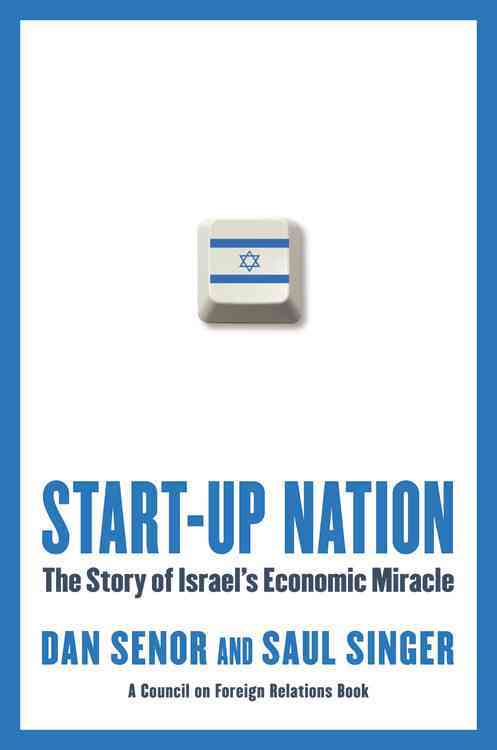 Start-Up Nation: The Story of Israel's Economic Miracle (Hardcover)