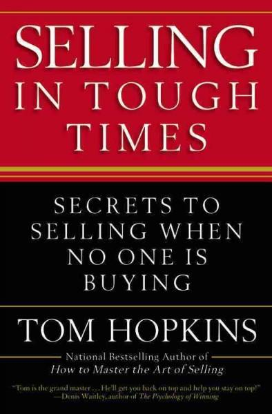 Selling in Tough Times: Secrets to Selling When No One Is Buying (Paperback)