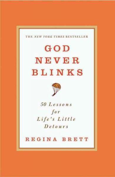 God Never Blinks: 50 Lessons for Life's Little Detours (Paperback)