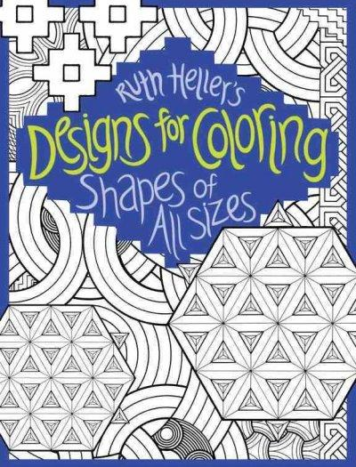 Ruth Heller's Designs for Coloring: Shapes of All Sizes (Paperback)
