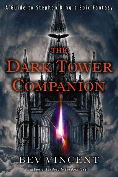 The Dark Tower Companion: A Guide to Stephen King's Epic Fantasy (Paperback)