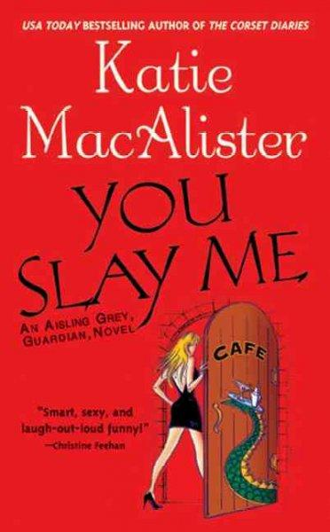 You Slay Me (Paperback)