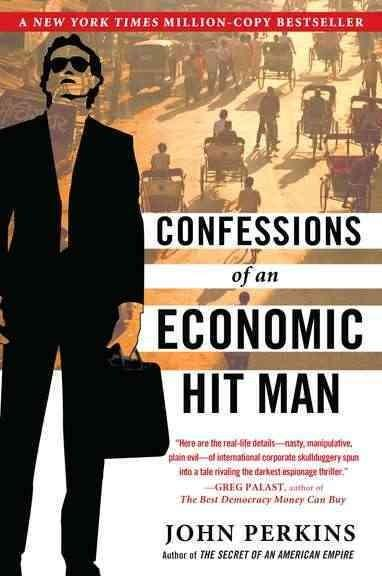 Confessions of an Economic Hit Man (Paperback)