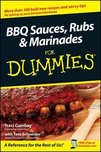 BBQ Sauces, Rubs & Marinades For Dummies (Paperback)