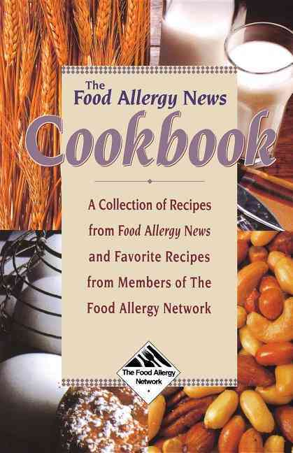 The Food Allergy News Cookbook: A Collection of Recipes from Food Allergy News and Members of the Food Allergy Ne... (Paperback)