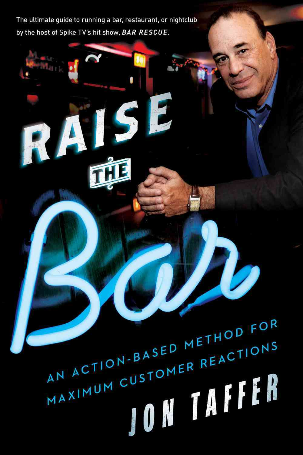 Raise the Bar: An Action-Based Method for Maximum Customer Reactions (Hardcover)