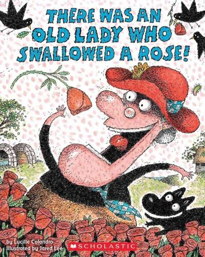 There Was an Old Lady Who Swallowed a Rose! (Paperback)