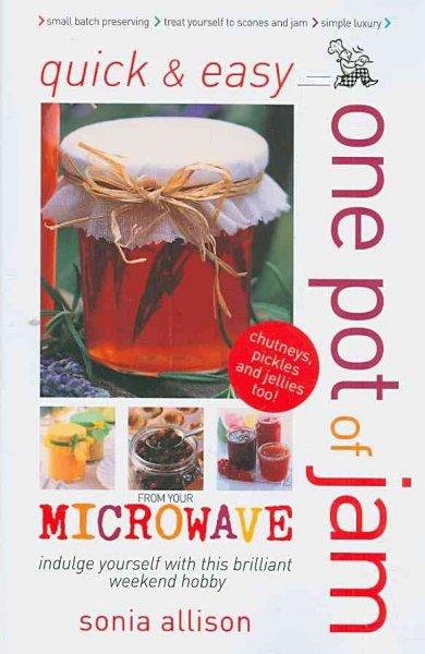 One Pot of Jam from Your Microwave (Paperback)