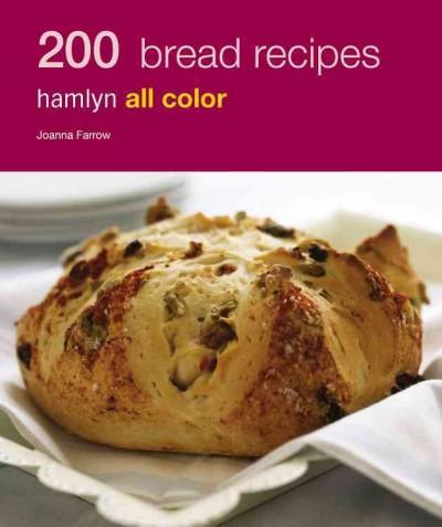 200 Bread Recipes: Hamlyn All Color (Paperback)