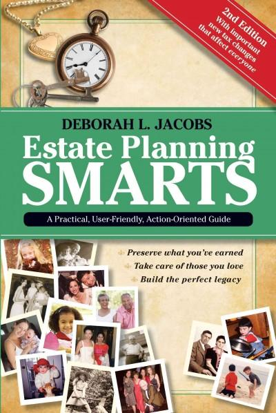 Estate Planning Smarts: A Practical, User-friendly, Action-oriented Guide (Paperback)
