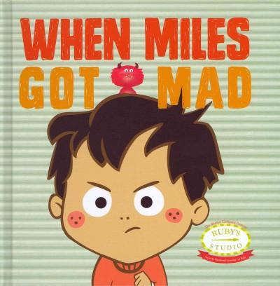 When Miles Got Mad (Hardcover)