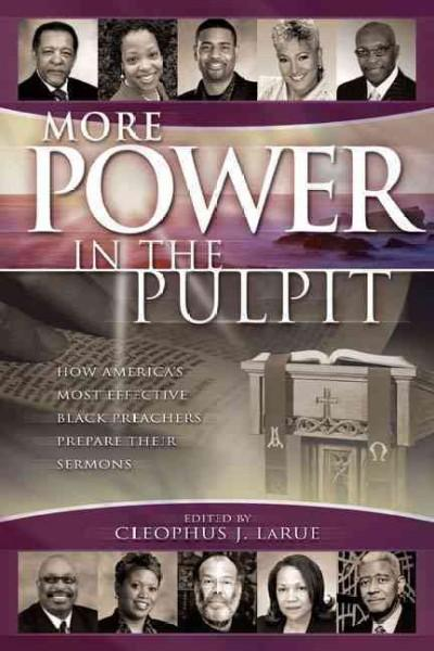 More Power in the Pulpit: How America's Most Effective Black Preachers Prepare Their Sermons (Paperback)