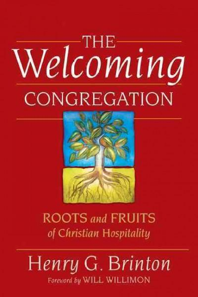 The Welcoming Congregation: Roots and Fruits of Christian Hospitality (Paperback)