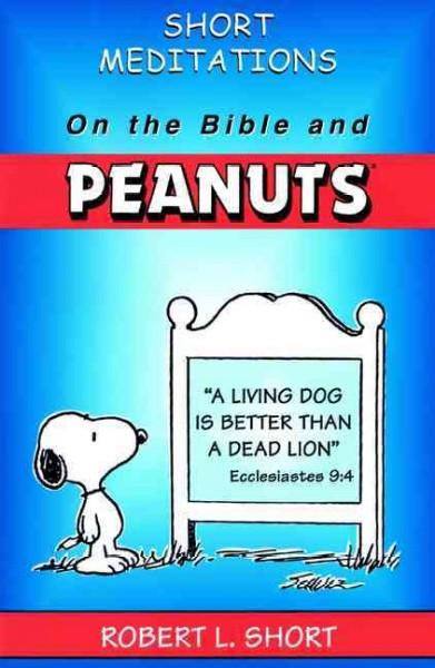 Short Meditations on the Bible and Peanuts (Paperback)