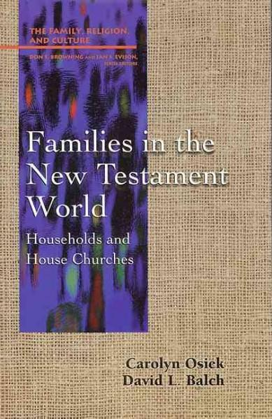 Families in the New Testament World: Households and House Churches (Paperback)