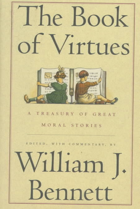 The Book of Virtues: A Treasury of Great Moral Stories (Hardcover)