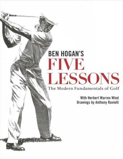 Ben Hogan's Five Lessons: The Modern Fundamentals of Golf (Hardcover)