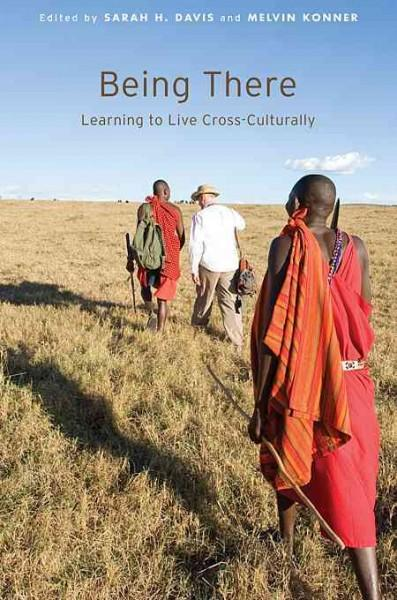 Being There: Learning to Live Cross-Culturally (Paperback)