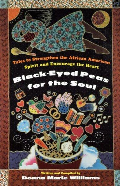 Black-Eyed Peas for the Soul: Tales to Strengthen the African-American Spirit and Encourage the Heart (Paperback)