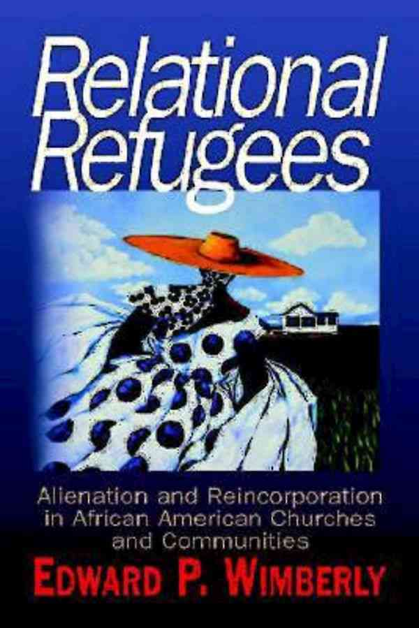Relational Refugees: Alienation and Reincorporation in African American Churches and Communities (Paperback)