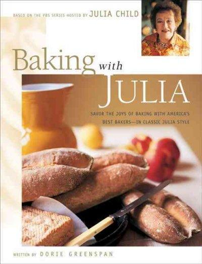 Baking With Julia: Based on the Pbs Series Hosted by Julia Child (Hardcover)
