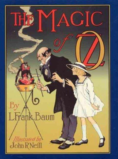 The Magic of Oz: A Faithful Record of the Remarkable Adventures of Dorothy and Trot and the Wizard of Oz, Togethe... (Hardcover)