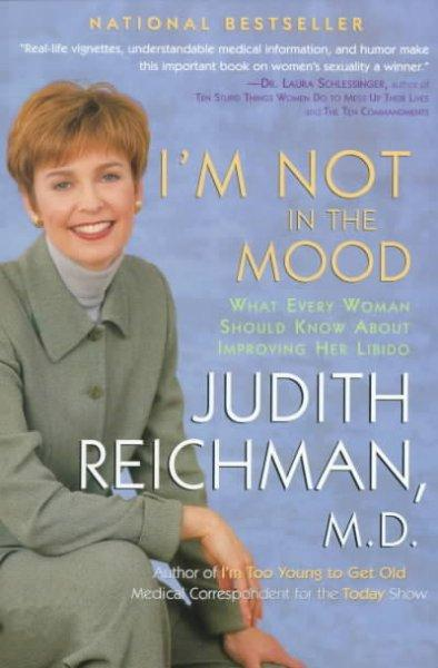 I'm Not in the Mood: What Every Woman Should Know About Improving Her Libido (Paperback)