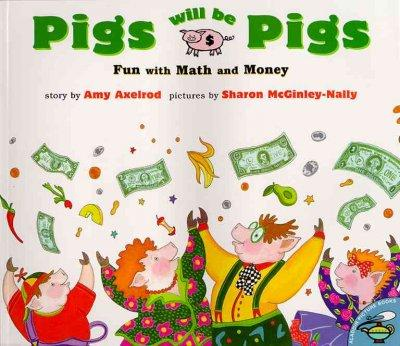 Pigs Will Be Pigs: Fun With Math and Money (Paperback)