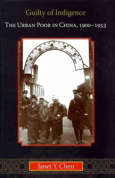 Guilty of Indigence: The Urban Poor in China, 1900-1953 (Hardcover)