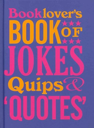 Booklover's Book of Jokes, Quips & Quotes (Hardcover)