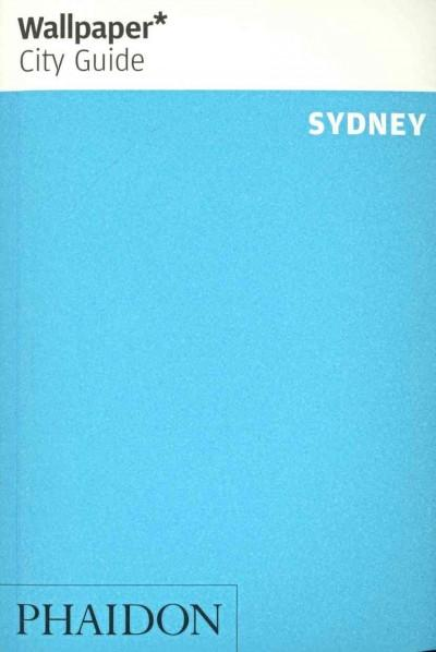 Wallpaper City Guide Sydney 2013: The City at a Glance (Paperback)