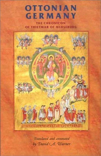 Ottonian Germany: The Chronicon of Thietmar of Merseburg (Paperback)