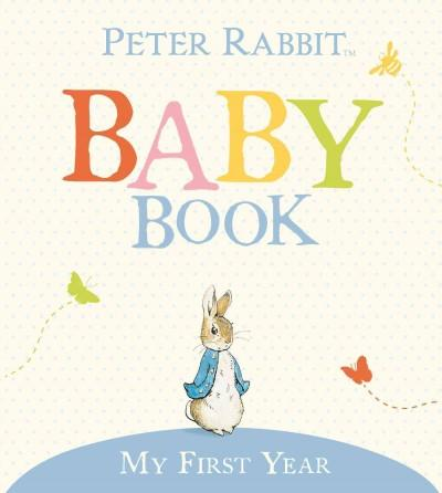The Original Peter Rabbit Baby Book: My First Year (Hardcover)