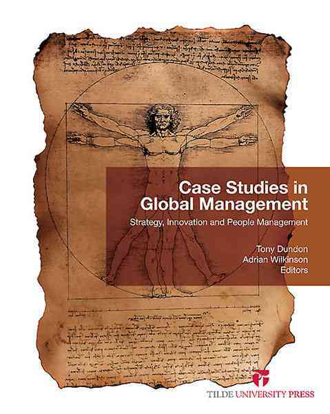 Case Studies in Global Management: Strategy, Innovation and People Management (Paperback)