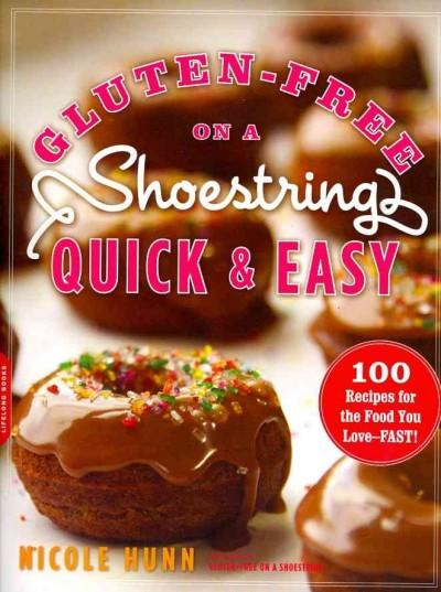 Gluten-Free on a Shoestring Quick and Easy: 100 Recipes for the Food You Love - Fast! (Paperback)