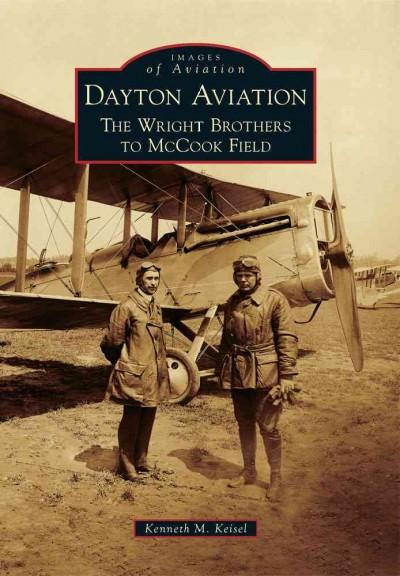 Dayton Aviation: The Wright Brothers to McCook Field (Paperback)