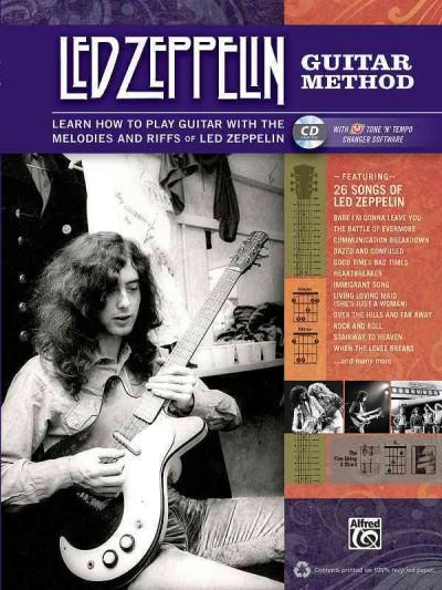 Led Zeppelin Guitar Method: Immerse Yourself in the Music & Mythology of Led Zeppelin As You Learn to Play Guitar