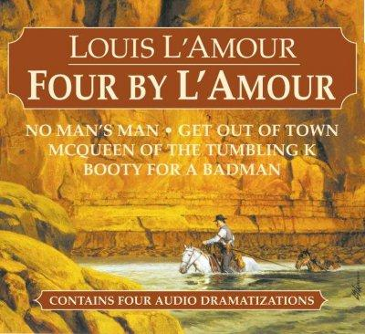 Four by L'amour: No Man's Man, Get Out of Town, Mcqueen of the Tumbling K, Booty for a Bad Man (CD-Audio)